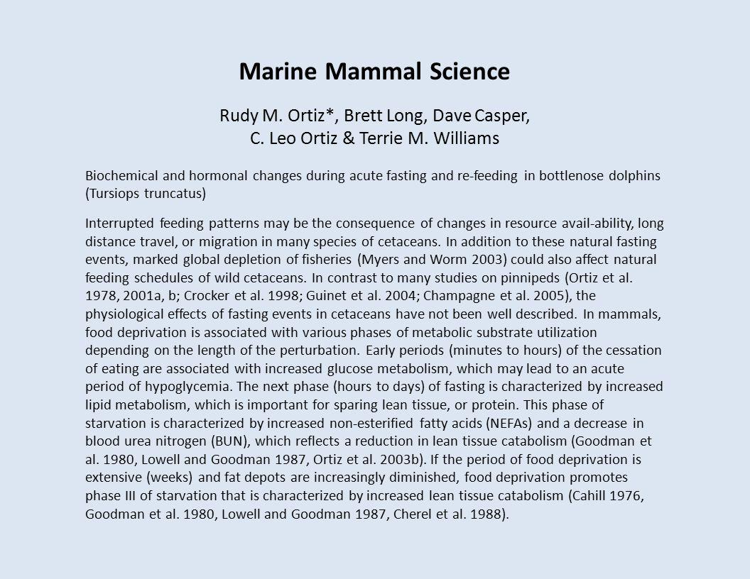 Marine Mammal Science Rudy M. Ortiz*, Brett Long, Dave Casper, C.