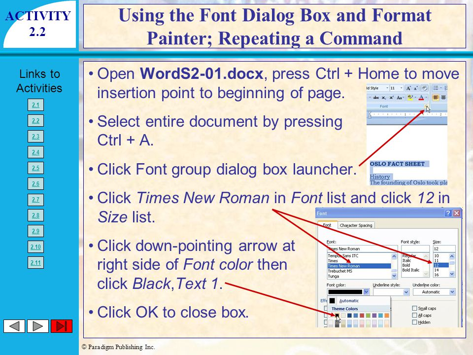 © Paradigm Publishing Inc. Links to Activities 2.1 2.2 2.3 2.4 2.5 2.6 2.7 2.8 2.9 2.10 2.11 Open WordS2-01.docx, press Ctrl + Home to move insertion