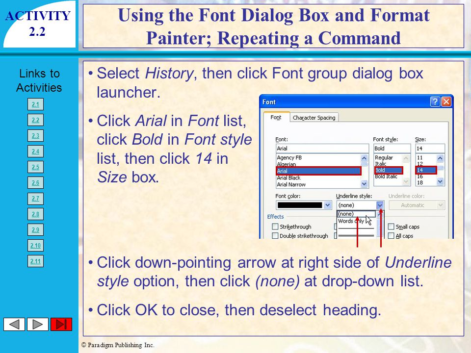 © Paradigm Publishing Inc. Links to Activities 2.1 2.2 2.3 2.4 2.5 2.6 2.7 2.8 2.9 2.10 2.11 Using the Font Dialog Box and Format Painter; Repeating a