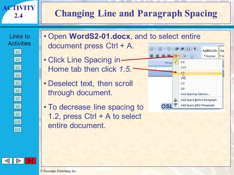 © Paradigm Publishing Inc. Links to Activities 2.1 2.2 2.3 2.4 2.5 2.6 2.7 2.8 2.9 2.10 2.11 Changing Line and Paragraph Spacing Open WordS2-01.docx,
