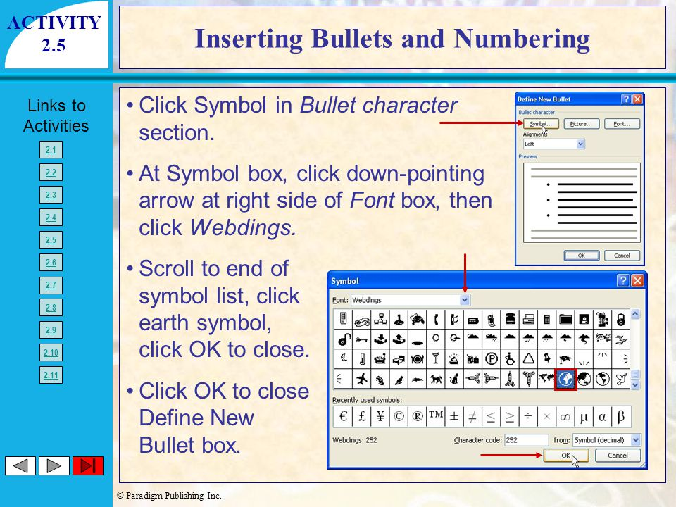 © Paradigm Publishing Inc. Links to Activities 2.1 2.2 2.3 2.4 2.5 2.6 2.7 2.8 2.9 2.10 2.11 Inserting Bullets and Numbering Click Symbol in Bullet ch