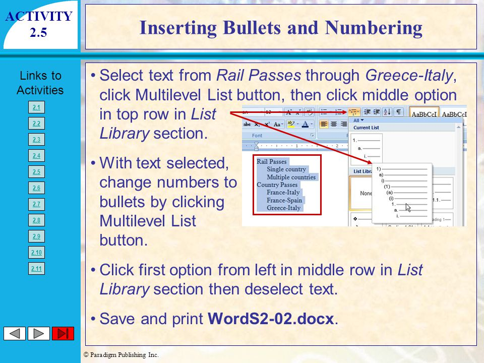 © Paradigm Publishing Inc. Links to Activities 2.1 2.2 2.3 2.4 2.5 2.6 2.7 2.8 2.9 2.10 2.11 Inserting Bullets and Numbering Select text from Rail Pas