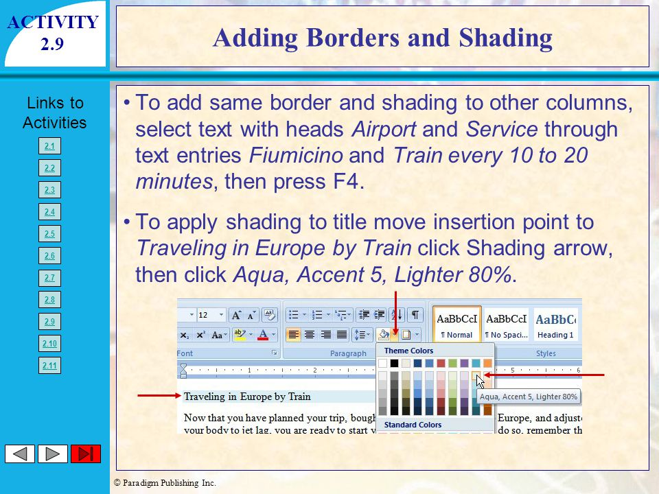 © Paradigm Publishing Inc. Links to Activities 2.1 2.2 2.3 2.4 2.5 2.6 2.7 2.8 2.9 2.10 2.11 Adding Borders and Shading To add same border and shading