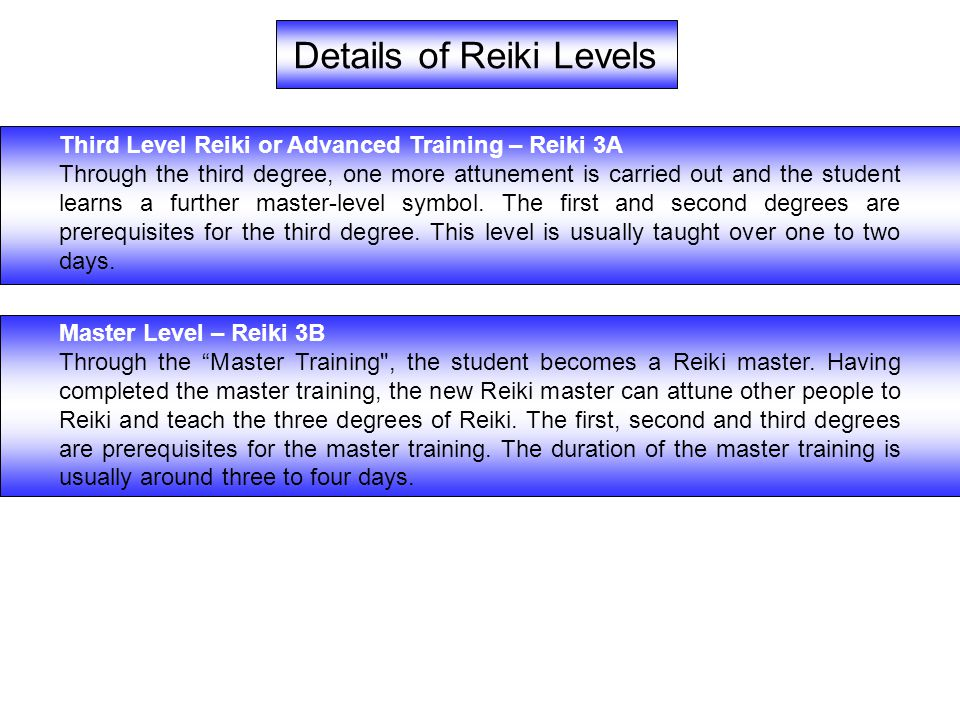 Third Level Reiki or Advanced Training – Reiki 3A Through the third degree, one more attunement is carried out and the student learns a further master