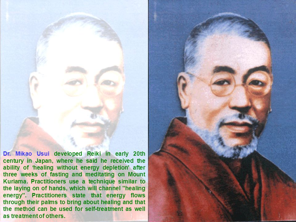 Dr. Mikao Usui developed Reiki in early 20th century in Japan, where he said he received the ability of 'healing without energy depletion' after three