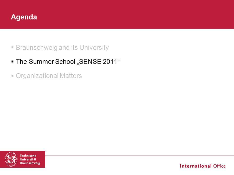 """ Braunschweig and its University  The Summer School """"SENSE 2011  Organizational Matters Agenda"""