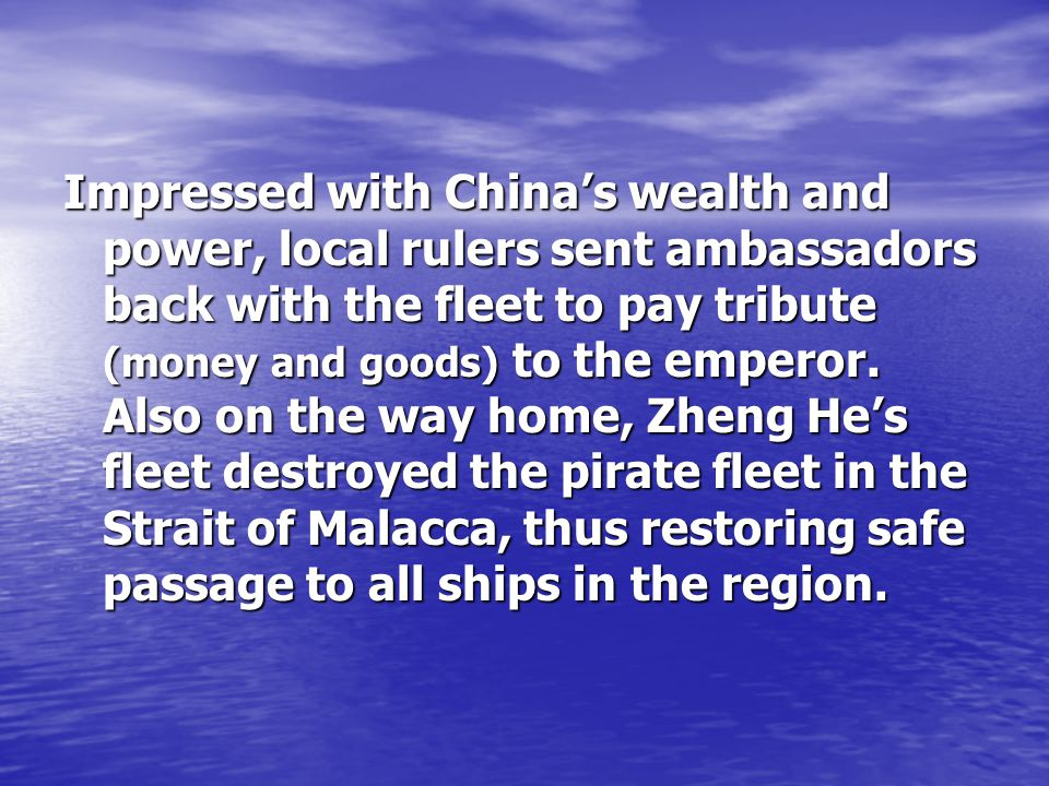 With Zheng He's death, the voyages ended and the fleet was dispersed.