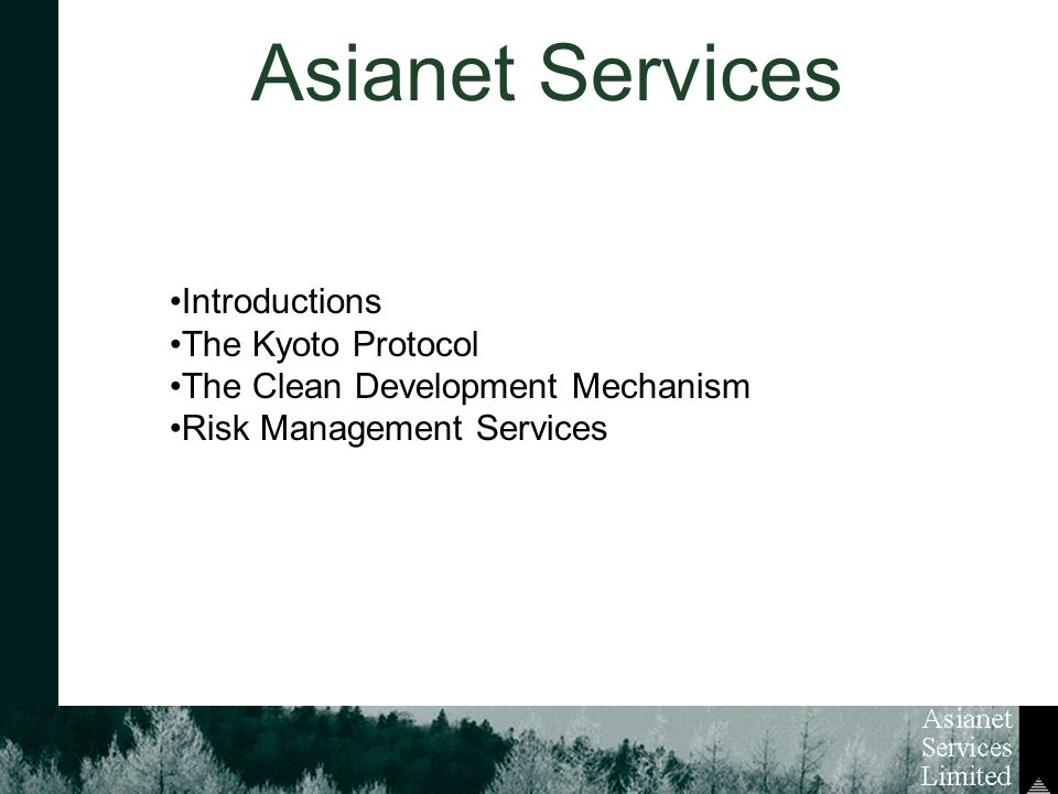 Asianet Services Introductions The Kyoto Protocol The Clean Development Mechanism Risk Management Services