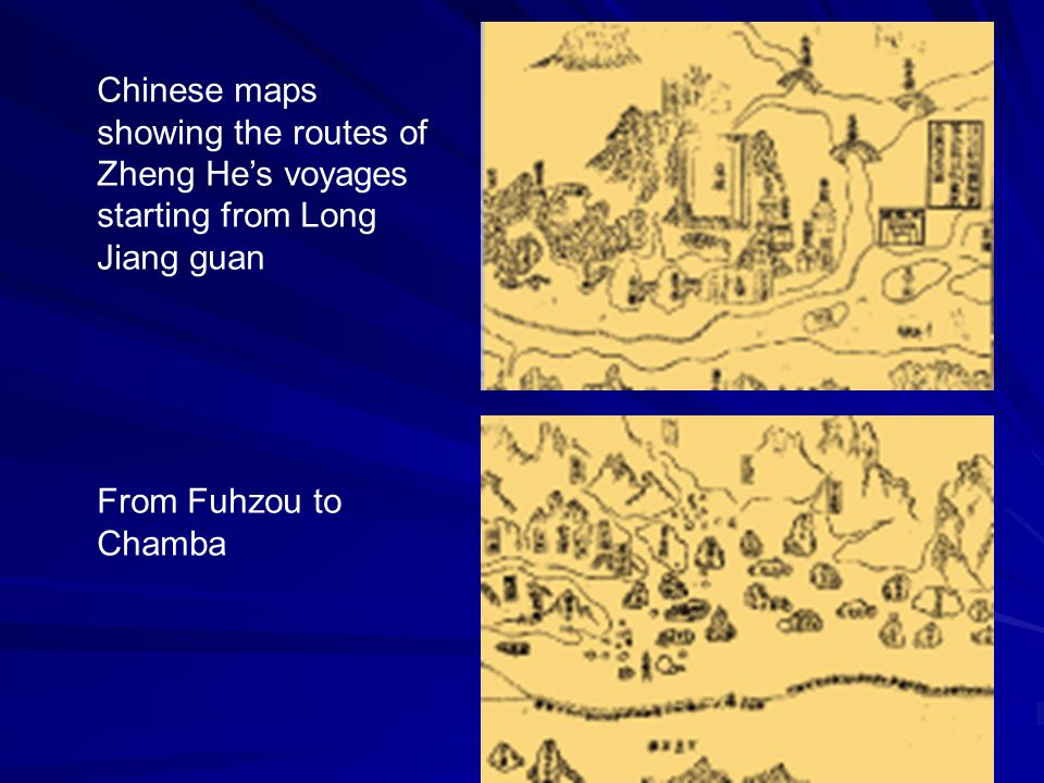 Chinese maps showing the routes of Zheng He's voyages starting from Long Jiang guan From Fuhzou to Chamba