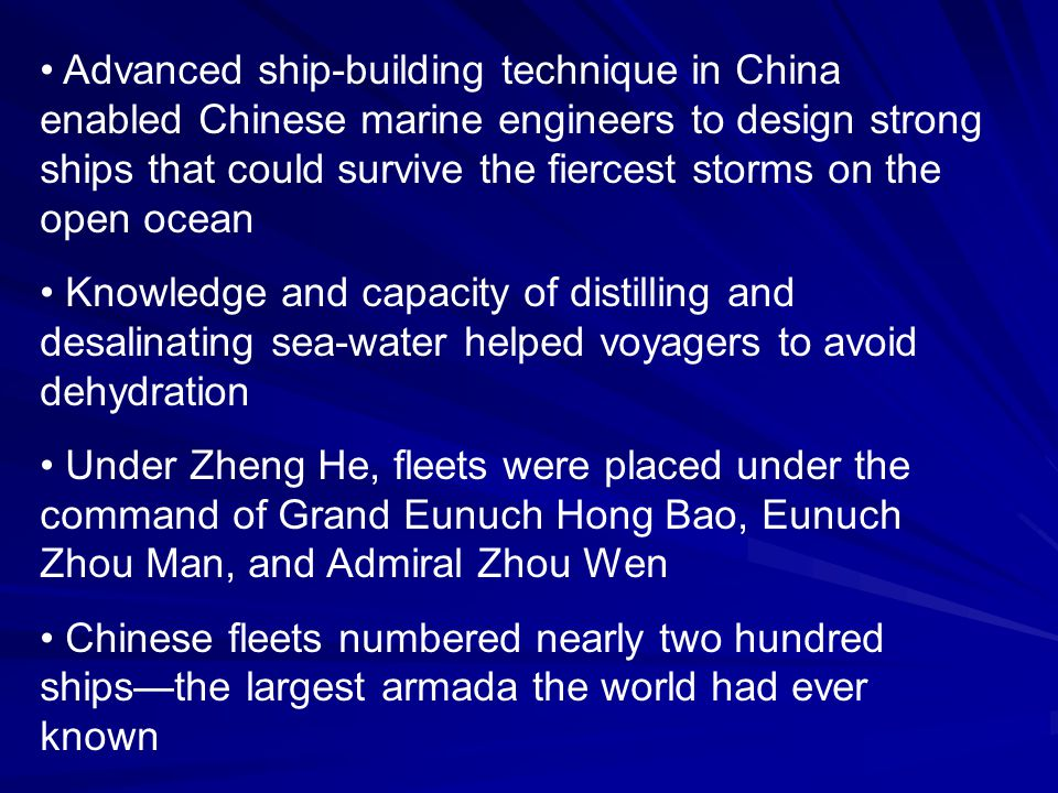 Advanced ship-building technique in China enabled Chinese marine engineers to design strong ships that could survive the fiercest storms on the open o