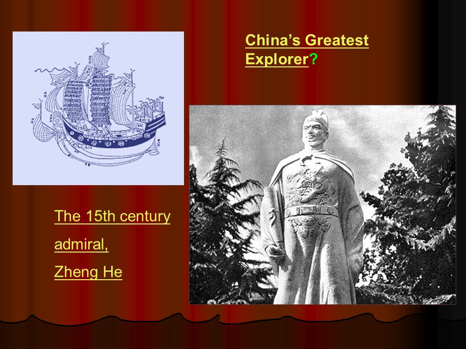 China's Greatest ExplorerChina's Greatest Explorer? The 15th century admiral, Zheng He