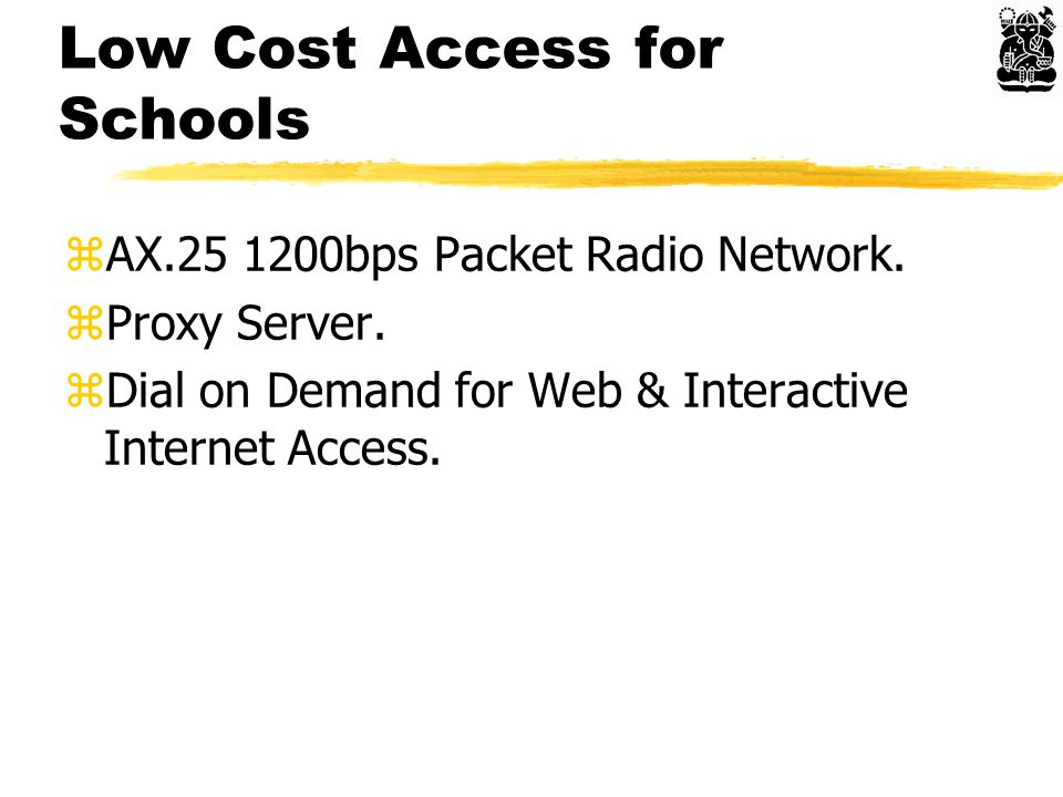 Low Cost Access for Schools zAX.25 1200bps Packet Radio Network.