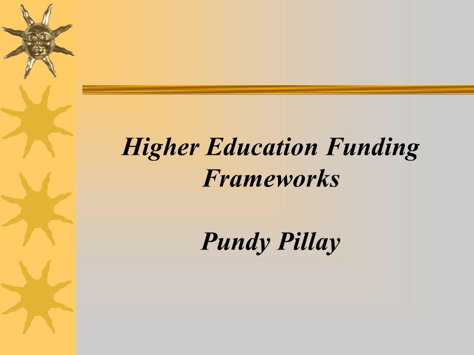 Higher Education Funding Frameworks Pundy Pillay