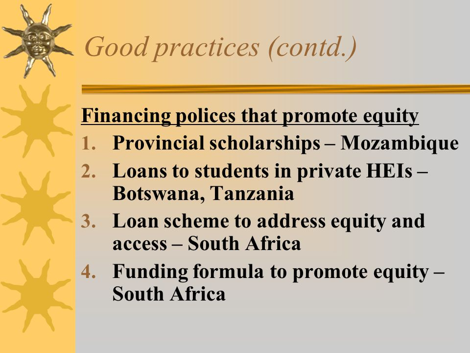 Good practices (contd.) Financing polices that promote equity 1.