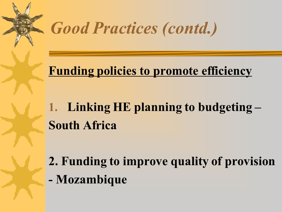 Good Practices (contd.) Funding policies to promote efficiency 1.