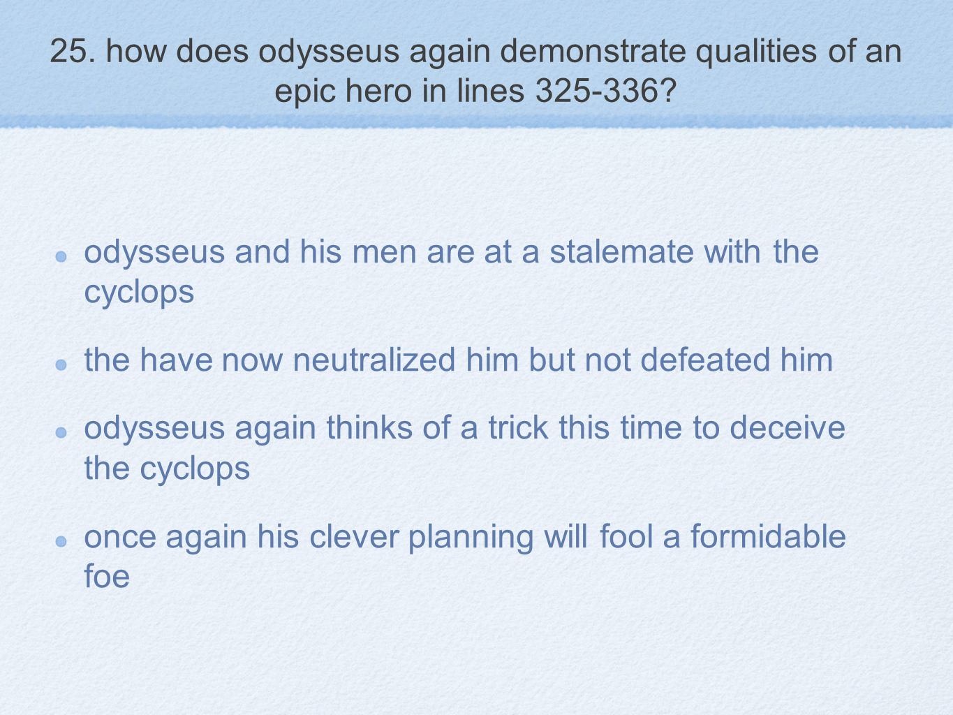 25.how does odysseus again demonstrate qualities of an epic hero in lines 325-336.