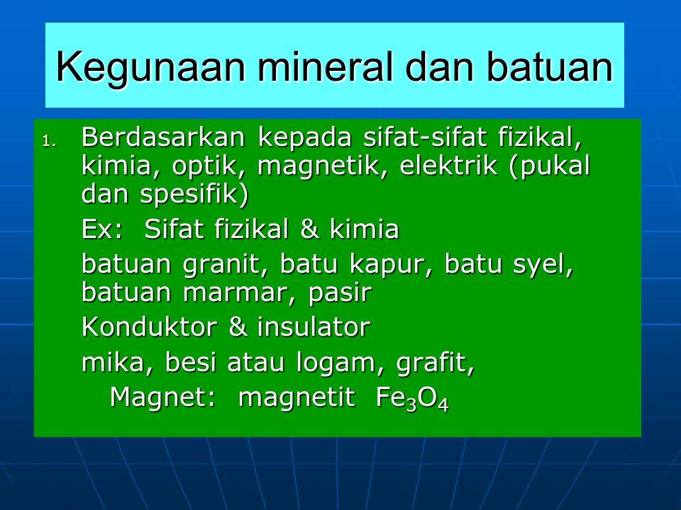 Kegunaan mineral dan batuan 1.