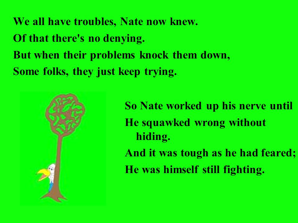 We all have troubles, Nate now knew.Of that there s no denying.