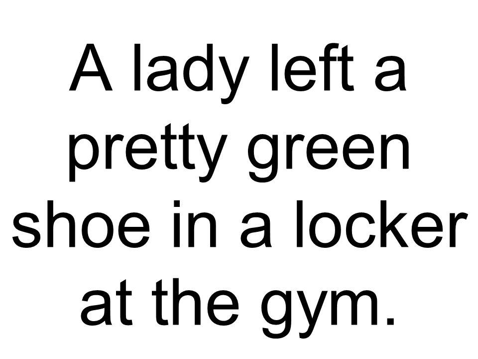 A lady left a pretty green shoe in a locker at the gym.