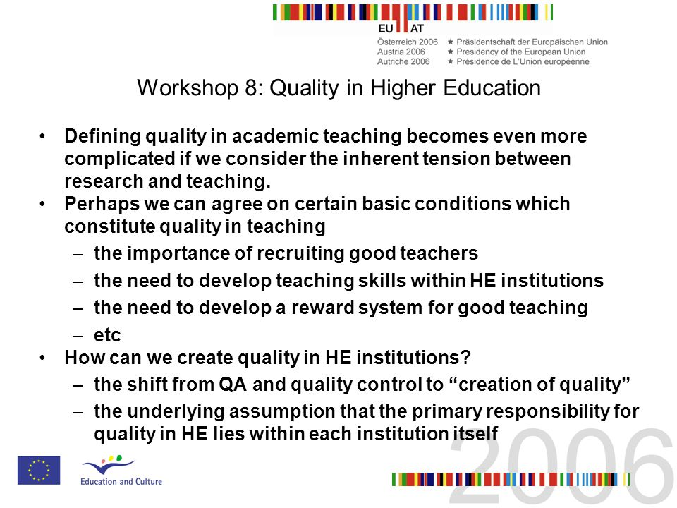 Workshop 8: Quality in Higher Education Defining quality in academic teaching becomes even more complicated if we consider the inherent tension between research and teaching.