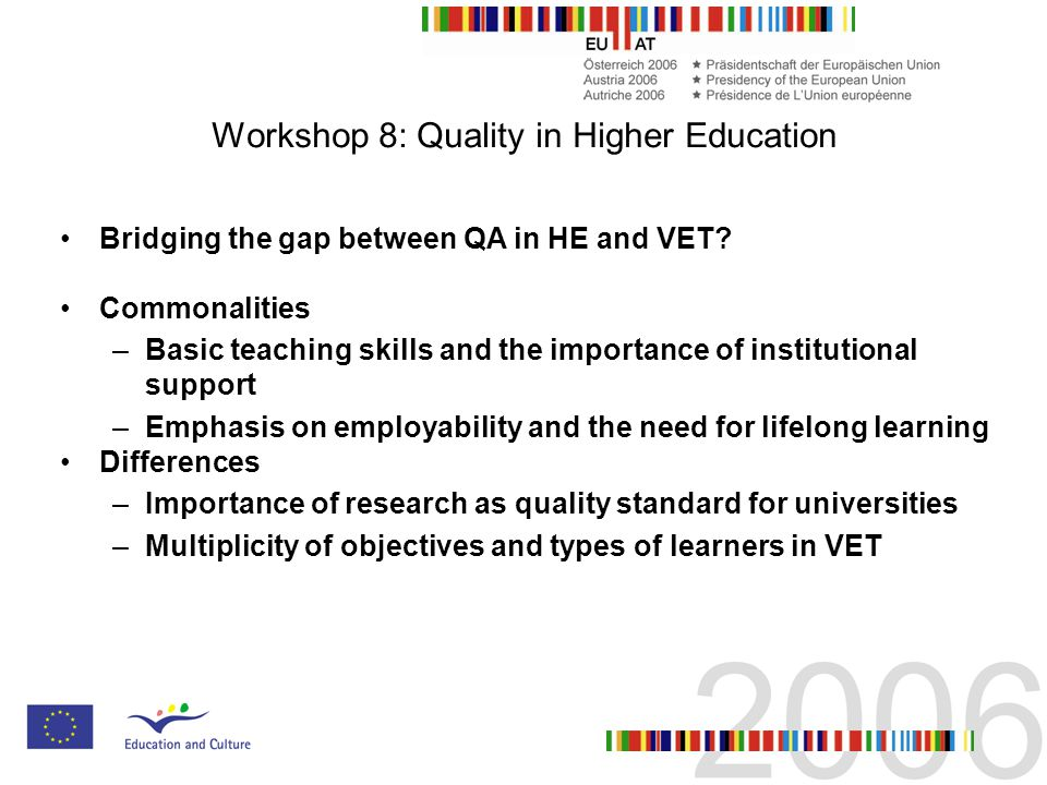 Workshop 8: Quality in Higher Education Bridging the gap between QA in HE and VET.