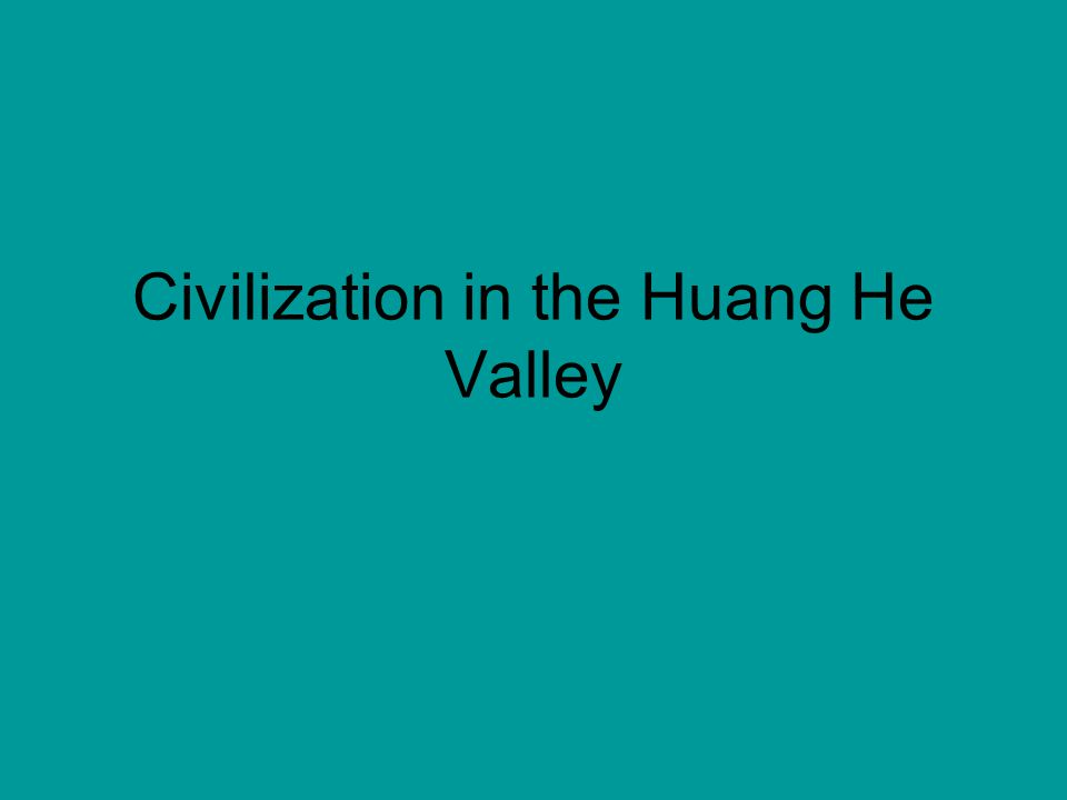 Civilization in the Huang He Valley