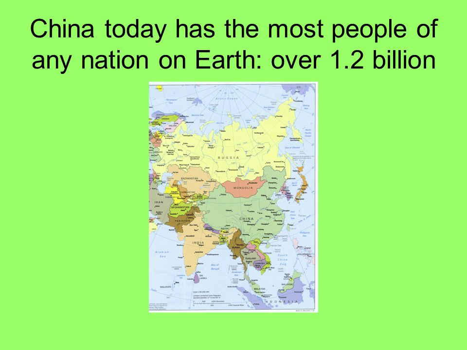 China today has the most people of any nation on Earth: over 1.2 billion