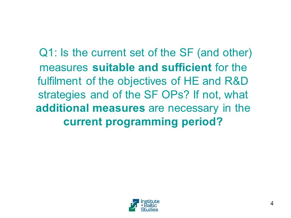 Q1: Is the current set of the SF (and other) measures suitable and sufficient for the fulfilment of the objectives of HE and R&D strategies and of the SF OPs.