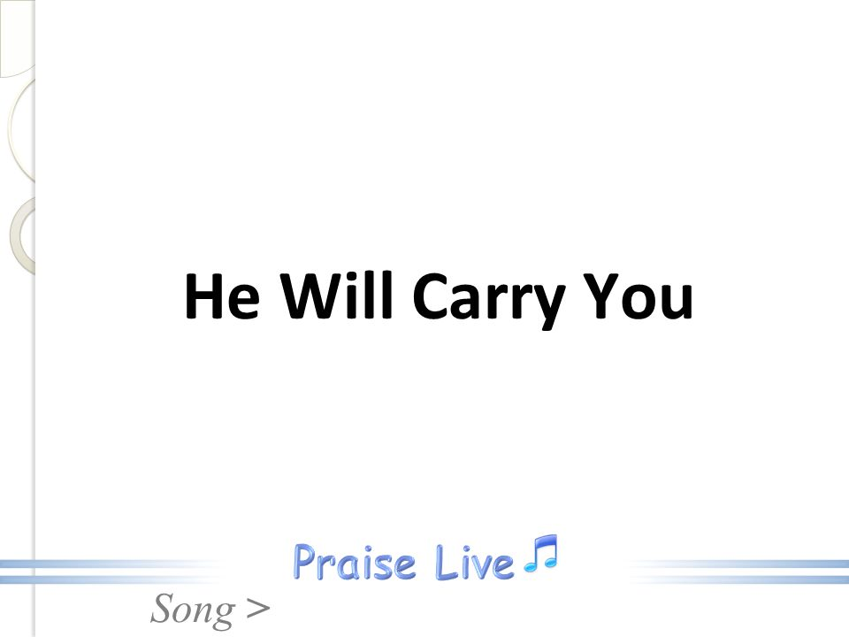 Song > He Will Carry You
