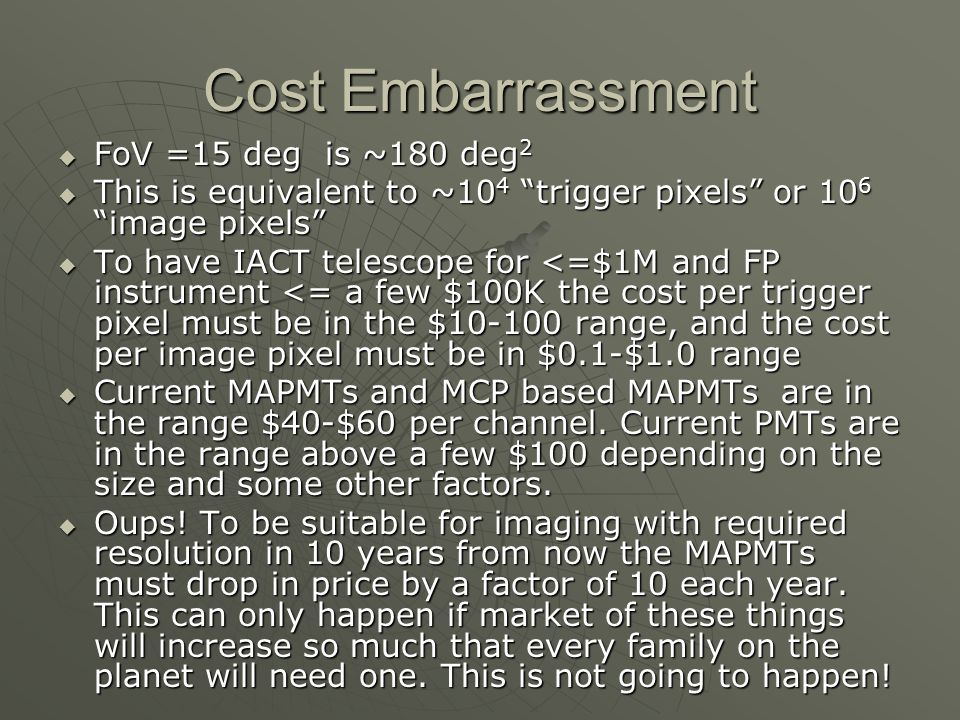 Trigger Sensor Hamamatsu H8500 Flat Panel 52mm square Bialkali Photocathode 8 x 8 Multianode 12 stage FoV: 15 o Trigger pixel size: 0.205 o Number of MAPMTs: 69 Effective Area Ratio : 89% Size: 468 mm