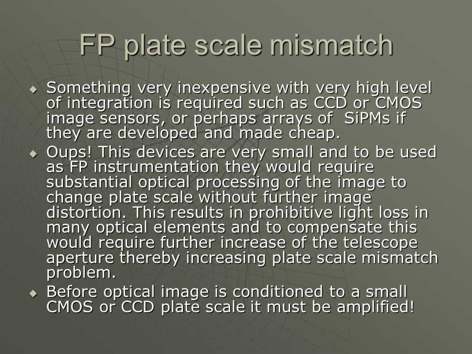 Fine image resolution utilizing CMOS and CCD technology Fast Gated Image Intensifier to reduce NSB Wide field of view optics; possibly of RC type Moderate size primary (3-7m) Large aperture II (Electrostatic or MCP(?)) with extremely rapid image decay time Array of MAPMTs 1963 Japan: Suga Italy: .