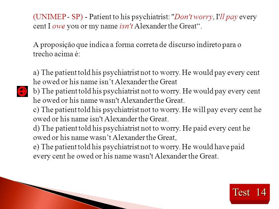 Test 14 (UNIMEP - SP) - Patient to his psychiatrist: