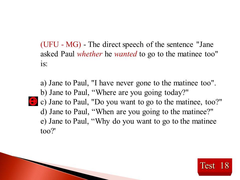Test 18 (UFU - MG) - The direct speech of the sentence