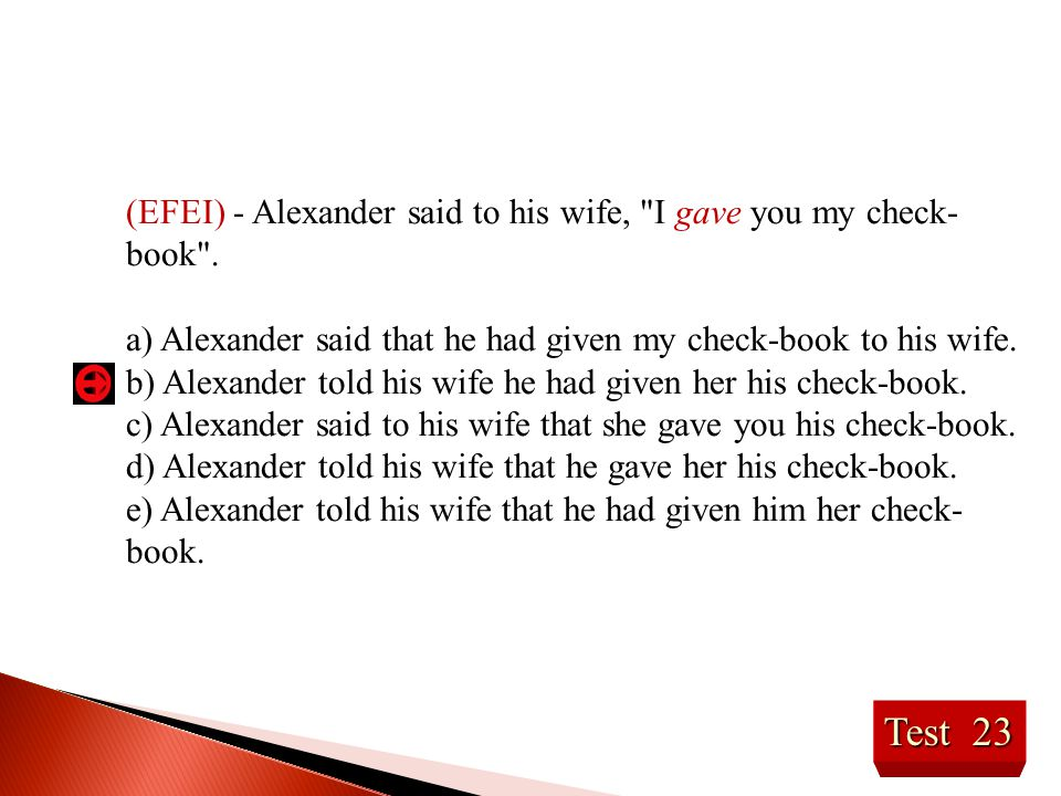 Test 23 (EFEI) - Alexander said to his wife,