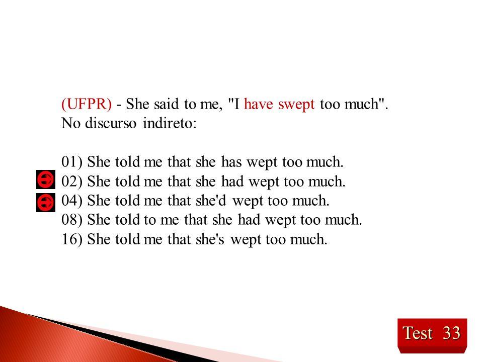 Test 33 (UFPR) - She said to me,