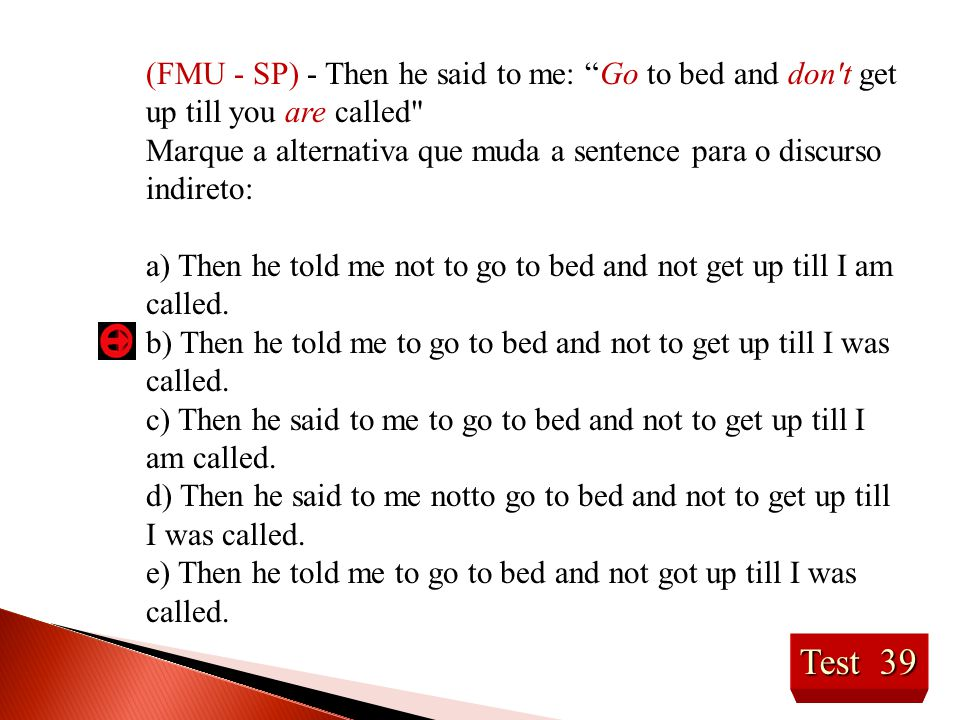 """Test 39 (FMU - SP) - Then he said to me: """"Go to bed and don't get up till you are called"""