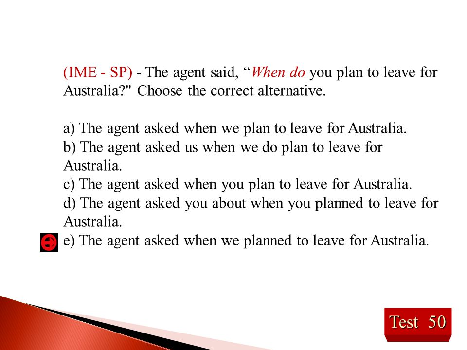 """Test 50 (IME - SP) - The agent said, """"When do you plan to leave for Australia?"""