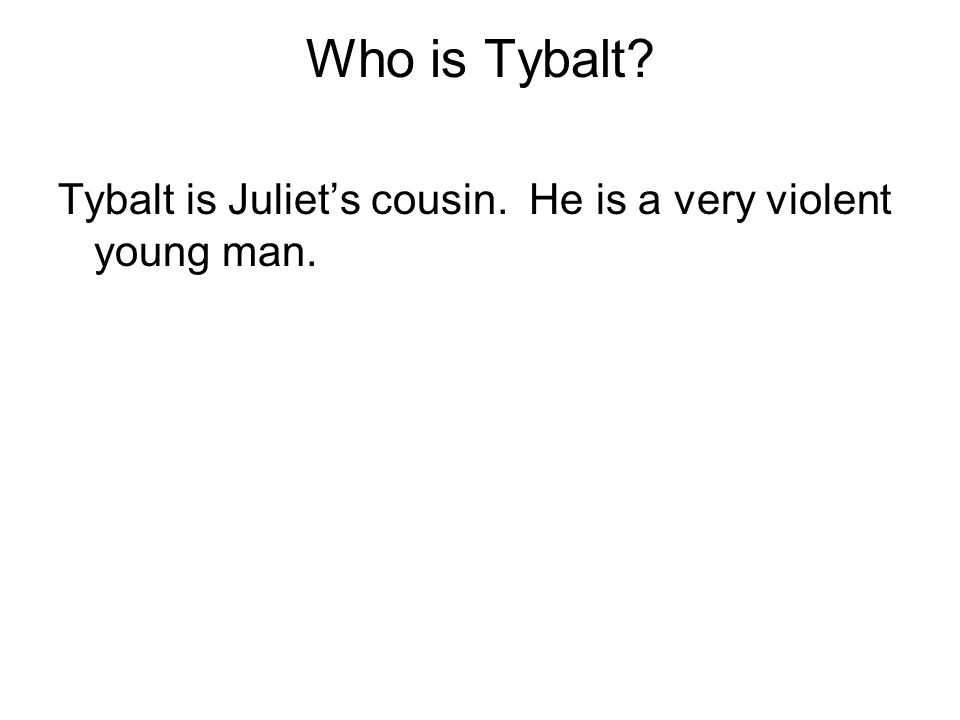 What adjective does Benvolio use to characterize Tybalt? He says the Tybalt is fiery .