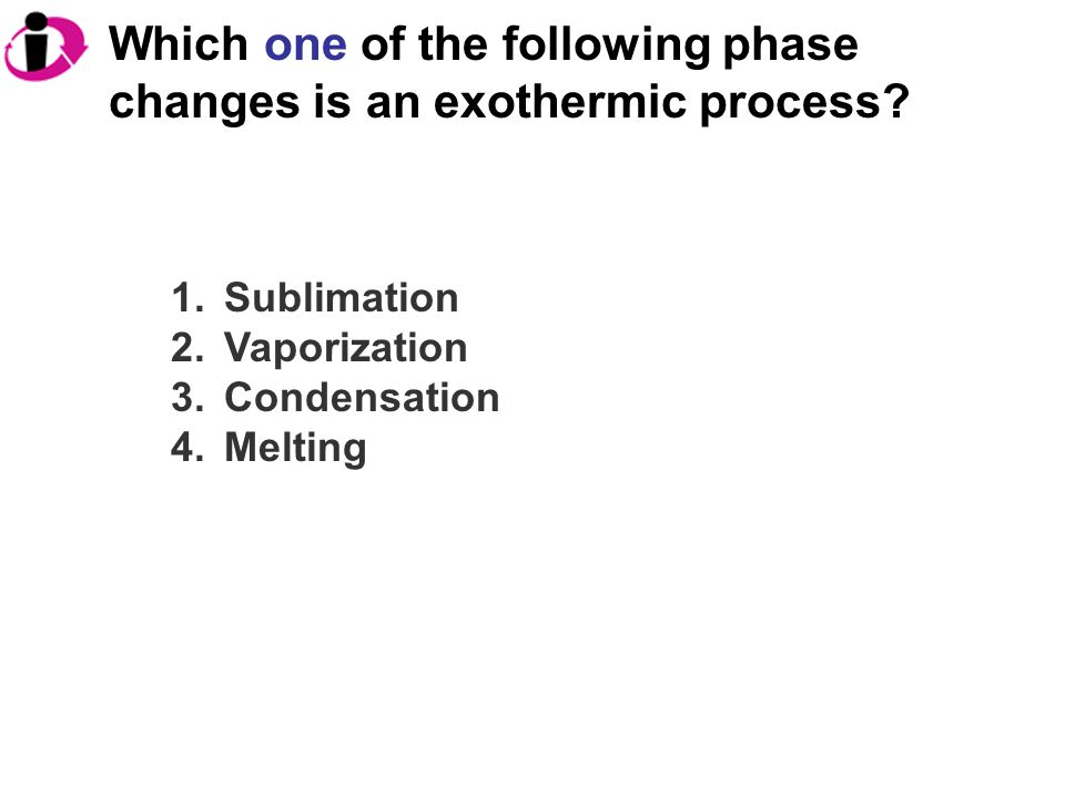 Which one of the following phase changes is an exothermic process.
