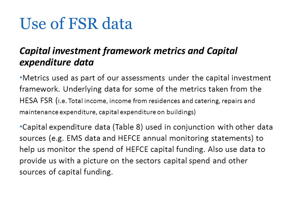 Capital investment framework metrics and Capital expenditure data Metrics used as part of our assessments under the capital investment framework. Unde