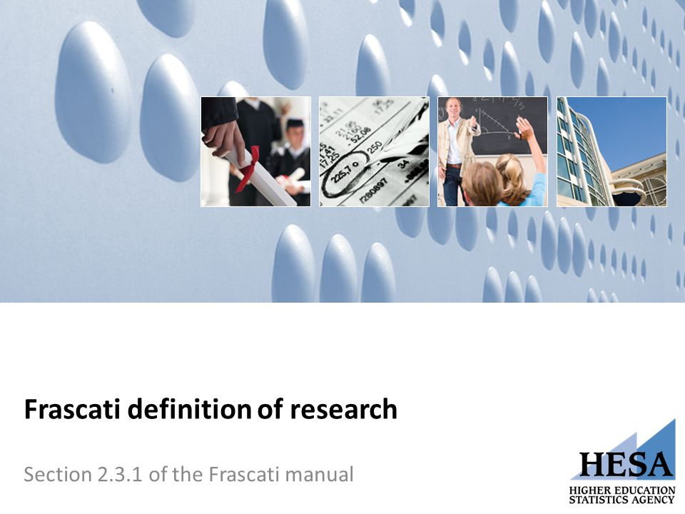 Frascati definition of research Section 2.3.1 of the Frascati manual