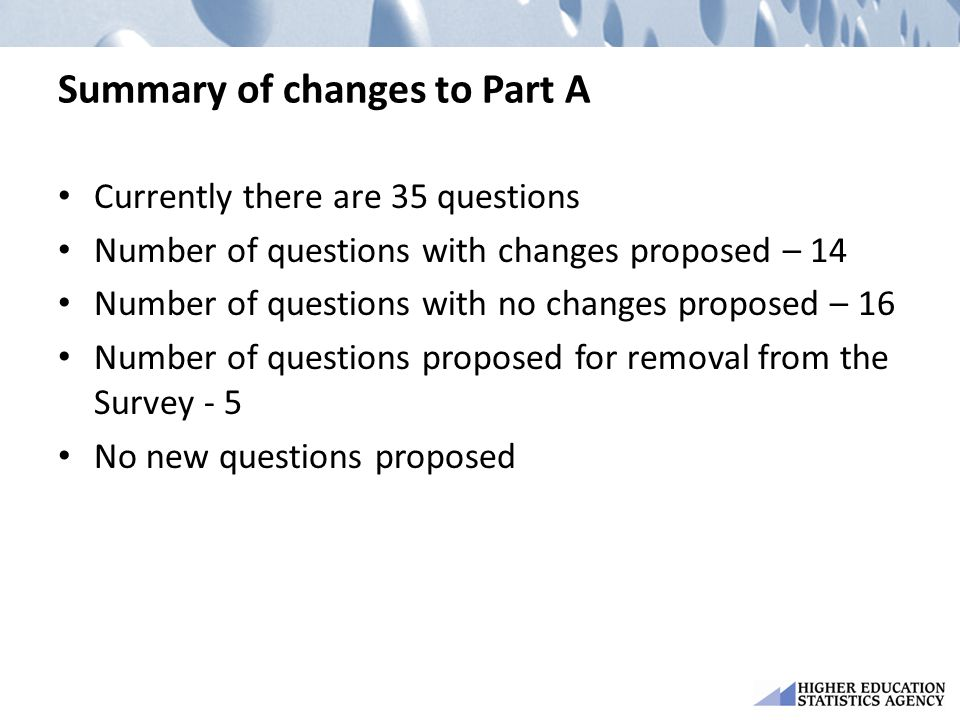 Summary of changes to Part A Currently there are 35 questions Number of questions with changes proposed – 14 Number of questions with no changes propo