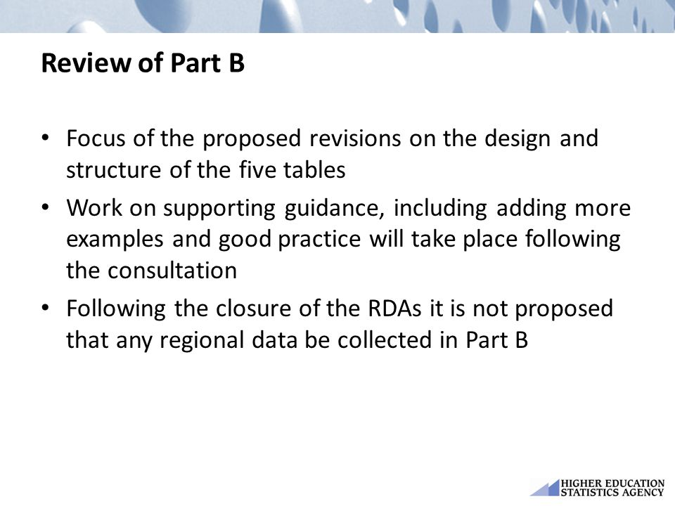 Review of Part B Focus of the proposed revisions on the design and structure of the five tables Work on supporting guidance, including adding more exa