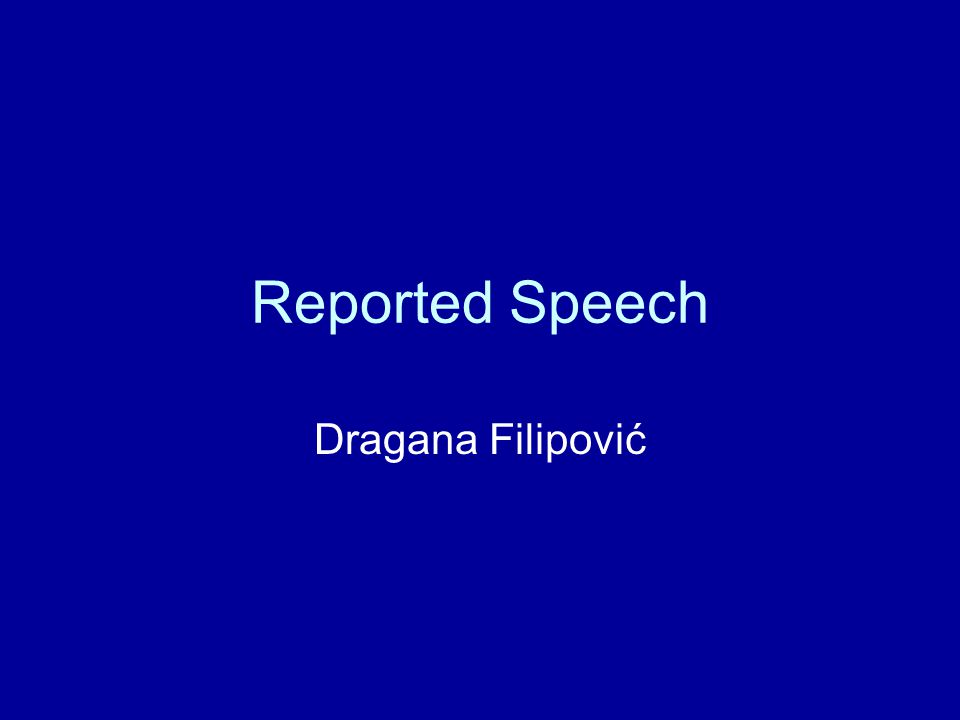 Reported Speech Dragana Filipović