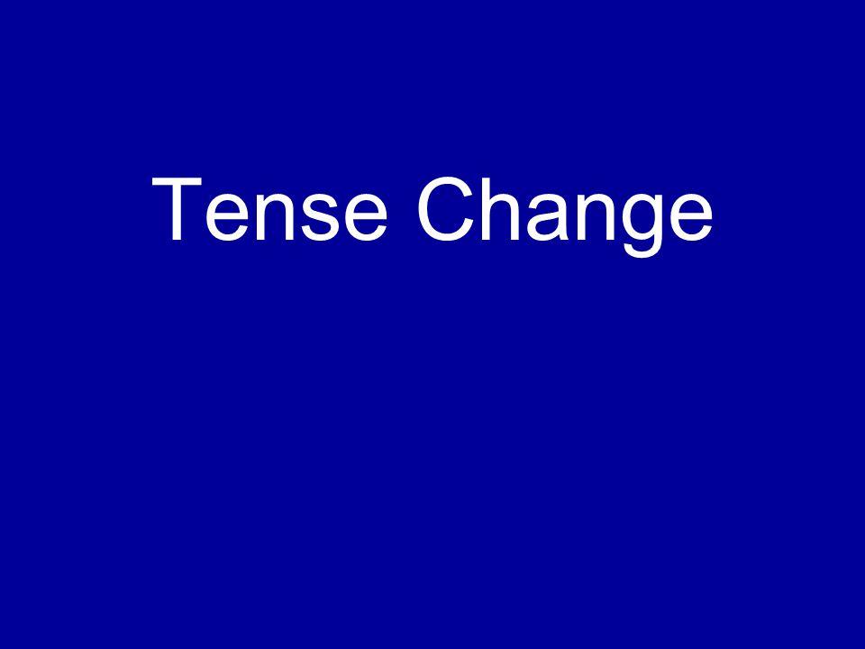Tense Change