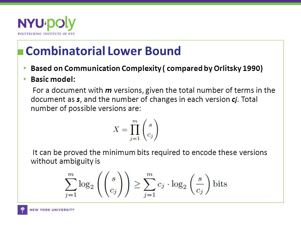 Combinatorial Lower Bound Based on Communication Complexity ( compared by Orlitsky 1990) Basic model: For a document with m versions, given the total number of terms in the document as s, and the number of changes in each version c j.