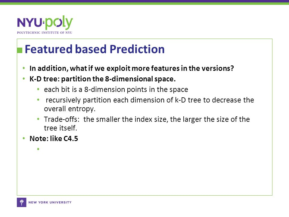 Featured based Prediction In addition, what if we exploit more features in the versions.