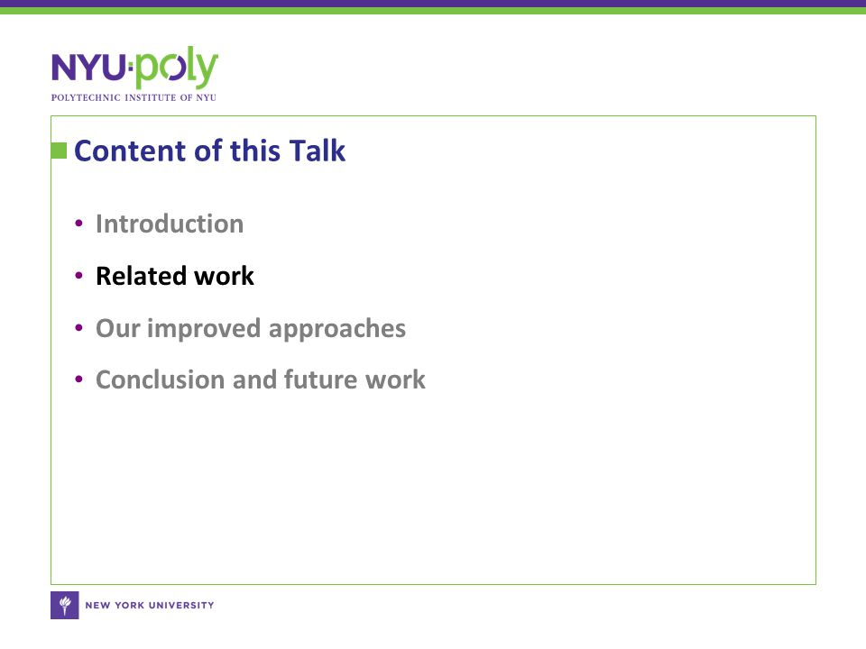 Content of this Talk Introduction Related work Our improved approaches Conclusion and future work
