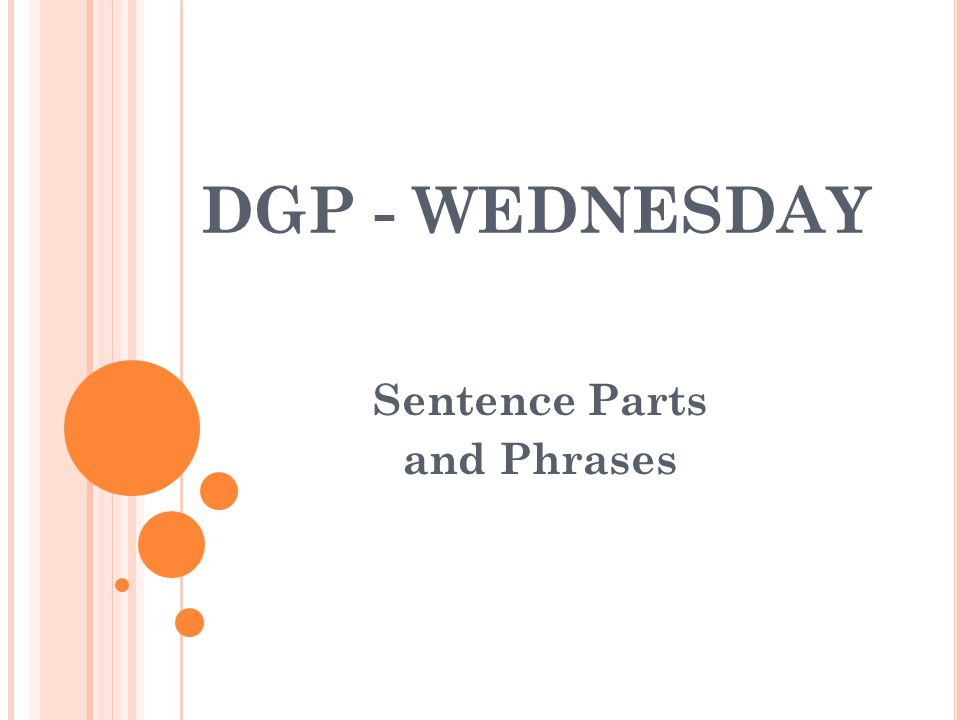 DGP - WEDNESDAY Sentence Parts and Phrases
