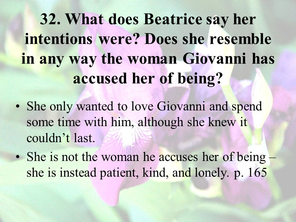 32.What does Beatrice say her intentions were.